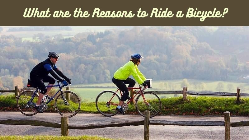 What are the Reasons to Ride a Bicycle